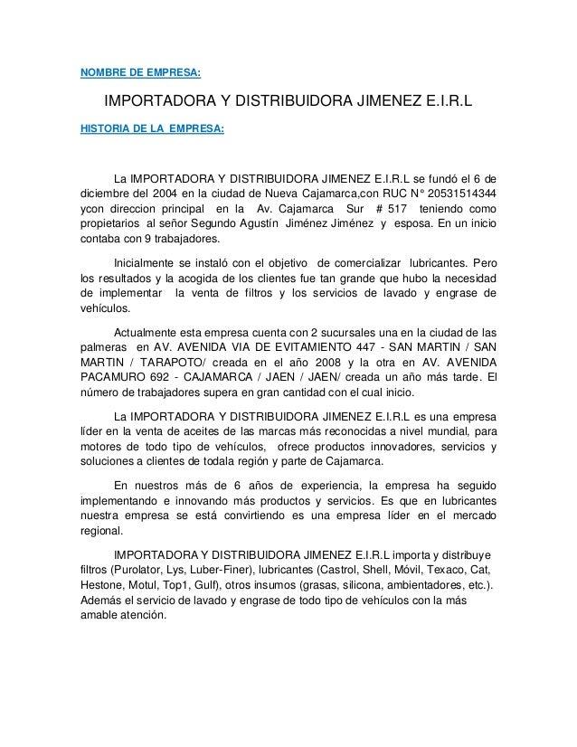 NOMBRE DE EMPRESA:IMPORTADORA Y DISTRIBUIDORA JIMENEZ E.I.R.LHISTORIA DE LA EMPRESA:La IMPORTADORA Y DISTRIBUIDORA JIMENEZ...