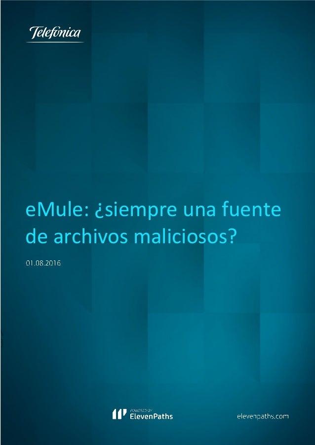 eMule: ¿siempre una fuente de archivos maliciosos?