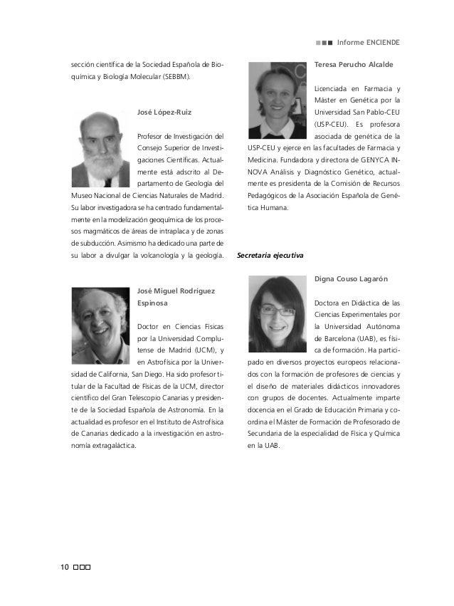 Informe ENCIENDE sidente de la Sociedad Española de Astronomía. En la actualidad es profesor en el Instituto de As- trofís...