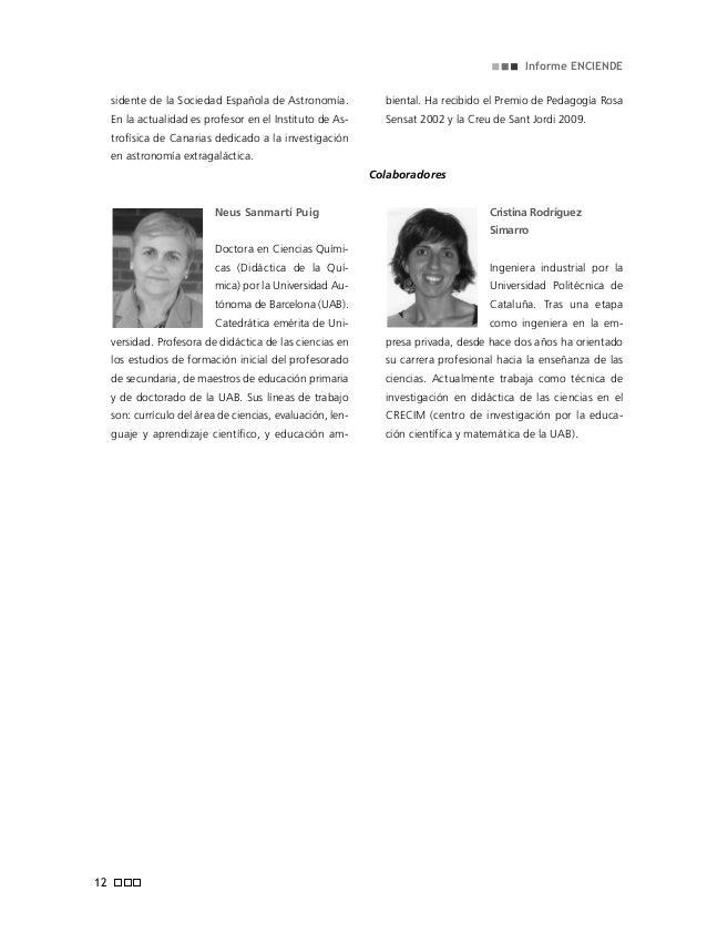 Informe ENCIENDE Desde la didáctica de las ciencias europea tam- bién diversas voces críticas han alertado sobre los probl...