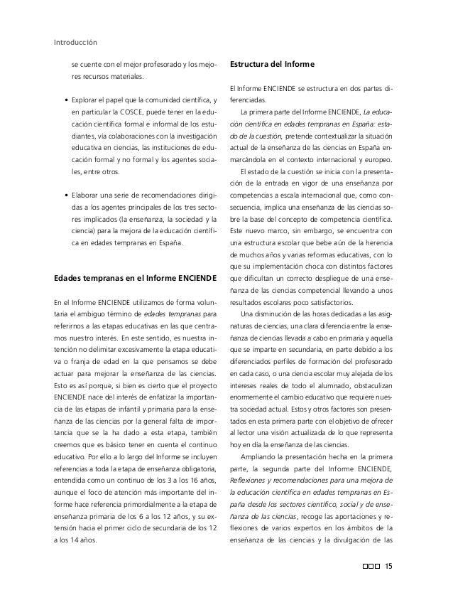 El Informe ENCIENDE recoge propuestas y recomen- daciones planteadas desde tres ámbitos de análisis sobre la enseñanza de ...