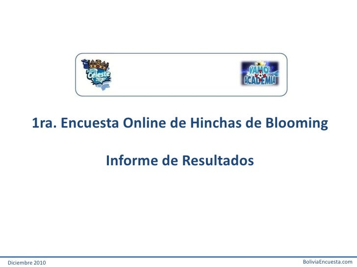 1ra. Encuesta Online de Hinchas de Blooming                  Informe de ResultadosDiciembre 2010                          ...