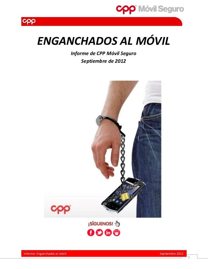 ENGANCHADOS AL MÓVIL                                Informe de CPP Móvil Seguro                                     Septie...
