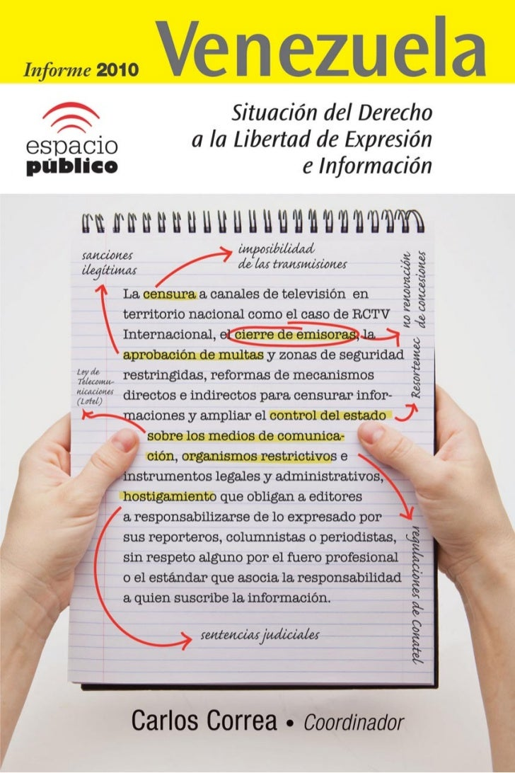 Informe 2010        VenezuelaSituación del derecho a la libertad    de expresión e información            Carlos Correa   ...
