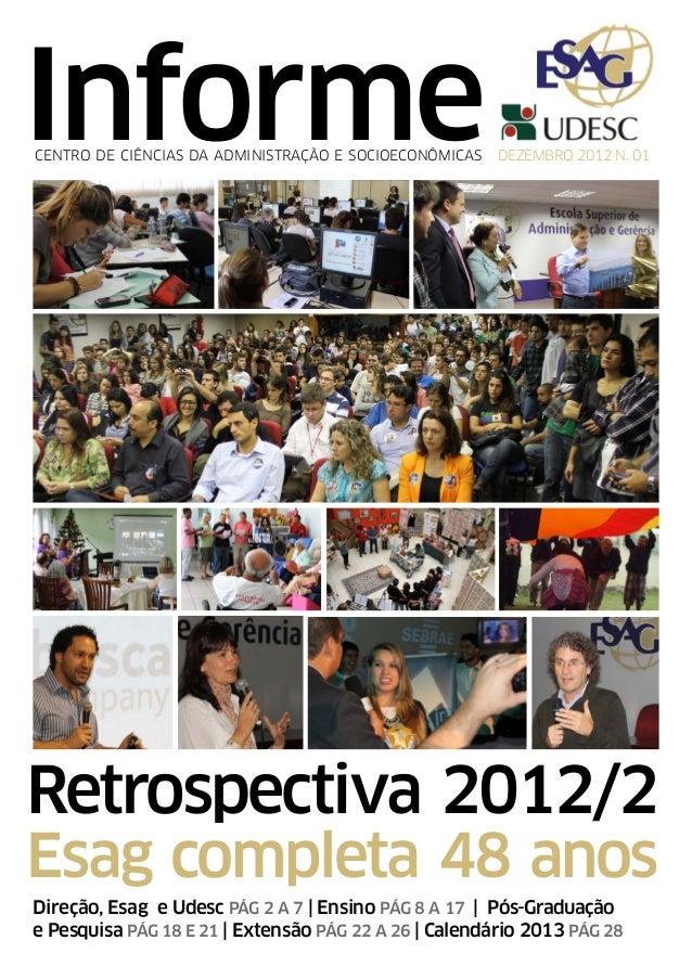 InformeCENTRO DE CIÊNCIAS DA ADMINISTRAÇÃO E SOCIOECONÔMICAS   DEZEMBRO 2012 N. 01Retrospectiva 2012/2Esag completa 48 ano...