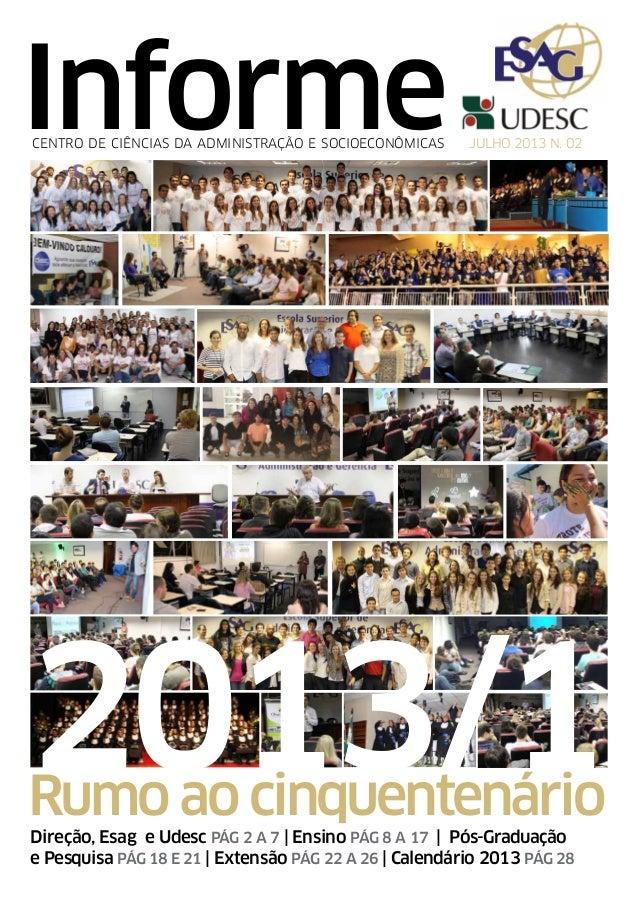 Informe Direção, Esag e Udesc PÁG 2 A 7   Ensino PÁG 8 A 17   Pós-Graduação e Pesquisa PÁG 18 E 21   Extensão PÁG 22 A 26 ...