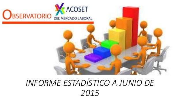 INFORME ESTADÍSTICO A JUNIO DE 2015