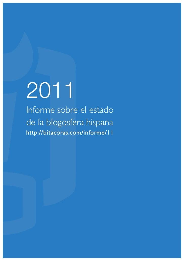 2011Informe sobre el estadode la blogosfera hispanahttp://bitacoras.com/informe/11