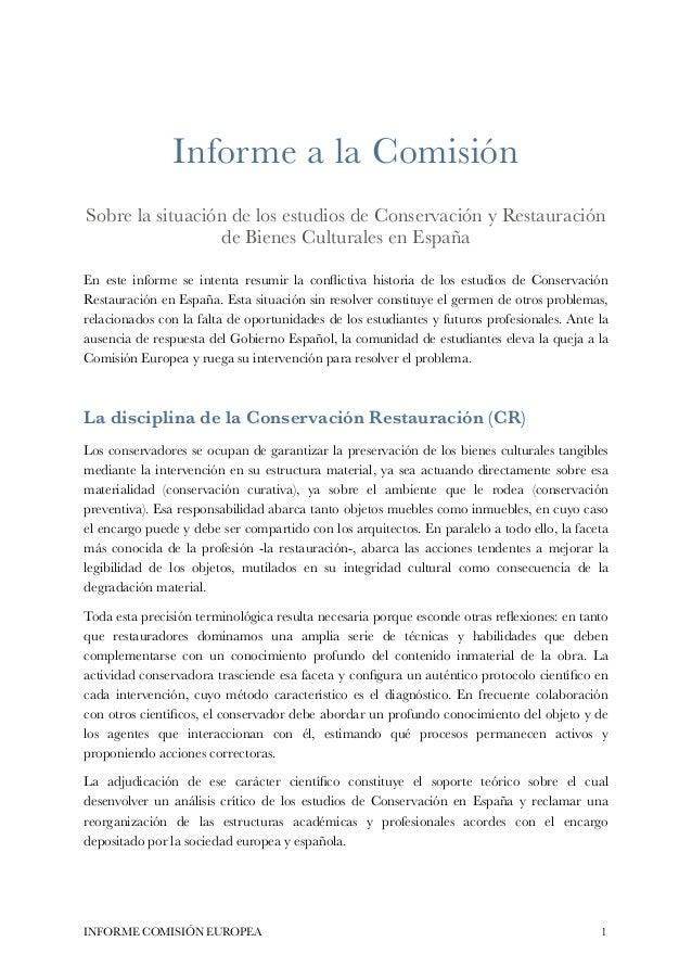 Informe a la Comisión Sobre la situación de los estudios de Conservación y Restauración de Bienes Culturales en España En ...