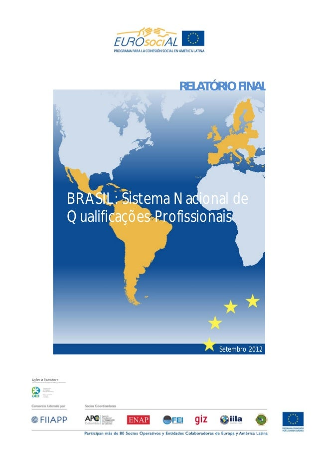 Agência ExecutoraSetembro 2012BRASIL: Sistema Nacional deQualificações ProfissionaisRELATÓRIO FINAL