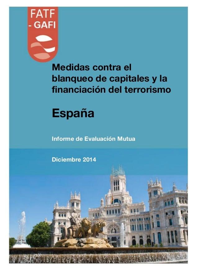 Medidas contra el blanqueo de capitales y la financiación del terrorismo España Informe de Evaluación Mutua Diciembre 2014