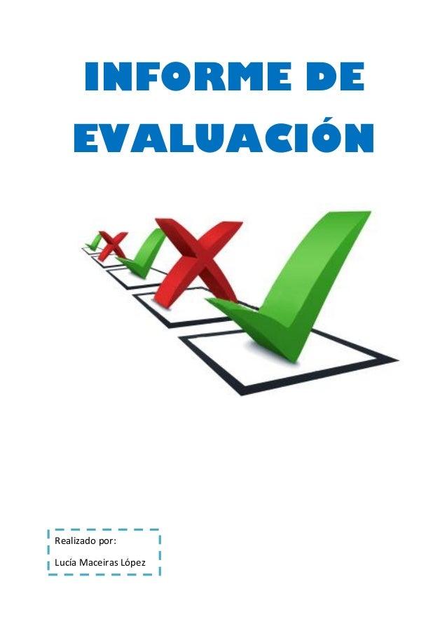 INFORME DE EVALUACIÓN  Realizado por: Lucía Maceiras López