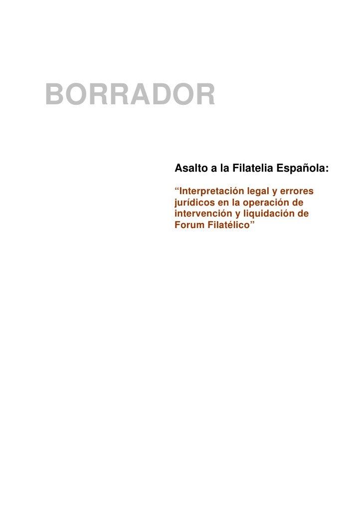 """BORRADOR      Asalto a la Filatelia Española:      """"Interpretación legal y errores      jurídicos en la operación de      ..."""