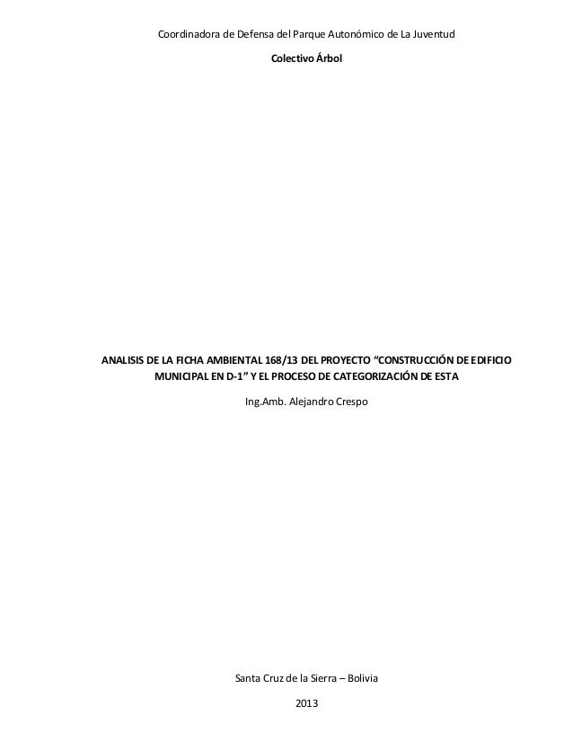 Coordinadora de Defensa del Parque Autonómico de La Juventud Colectivo Árbol  ANALISIS DE LA FICHA AMBIENTAL 168/13 DEL PR...