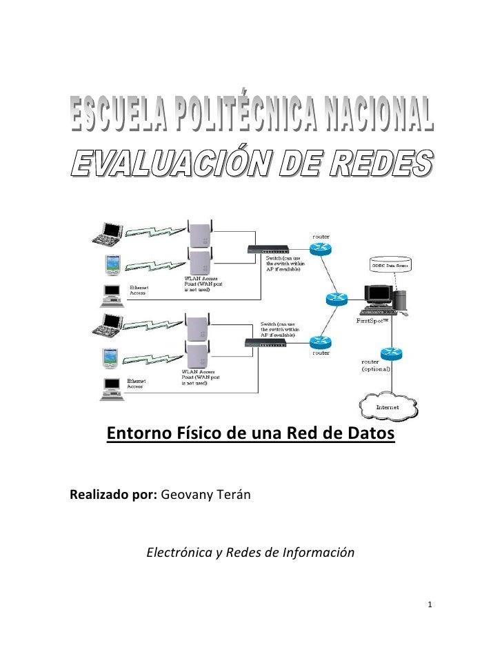 Entorno Físico de una Red de Datos   Realizado por: Geovany Terán              Electrónica y Redes de Información         ...