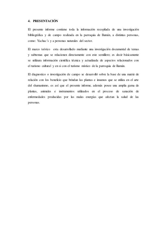 4. PRESENTACIÓN El presente informe contiene toda la información recopilada de una investigación bibliográfica y de campo ...