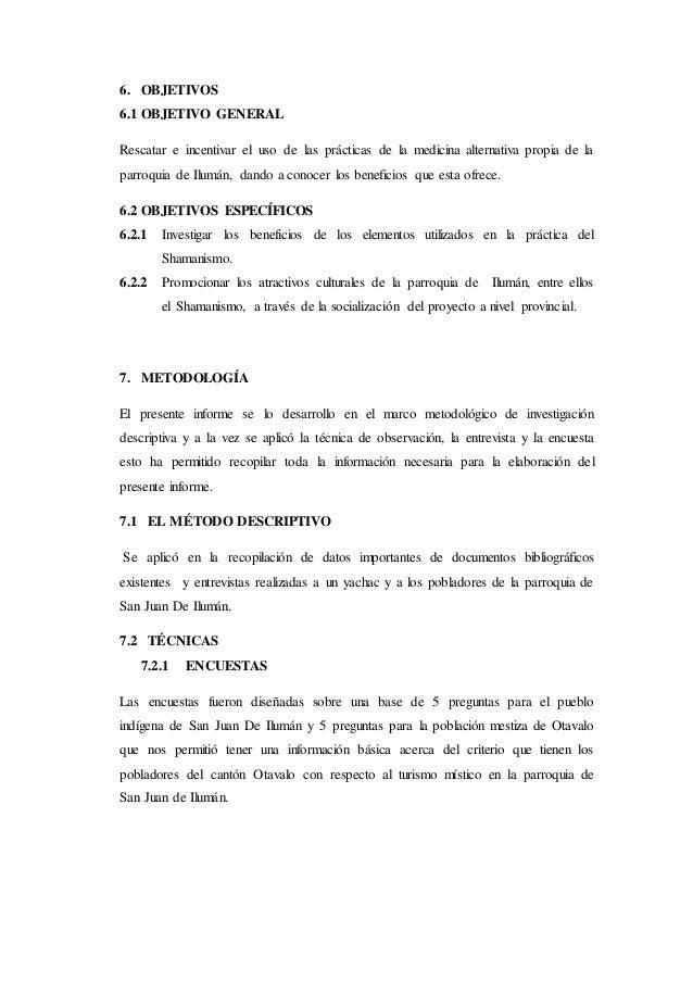 6. OBJETIVOS 6.1 OBJETIVO GENERAL Rescatar e incentivar el uso de las prácticas de la medicina alternativa propia de la pa...