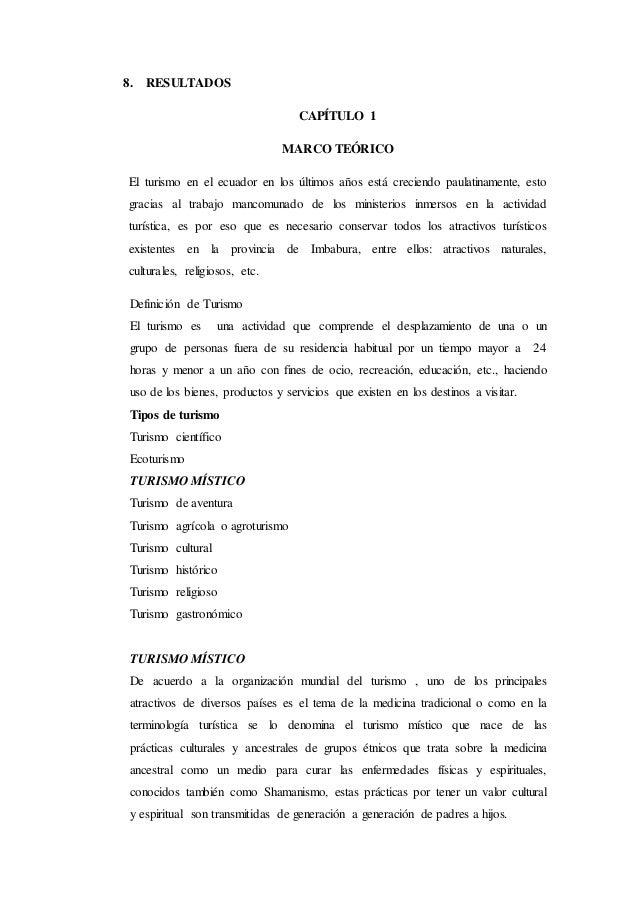8. RESULTADOS CAPÍTULO 1 MARCO TEÓRICO El turismo en el ecuador en los últimos años está creciendo paulatinamente, esto gr...