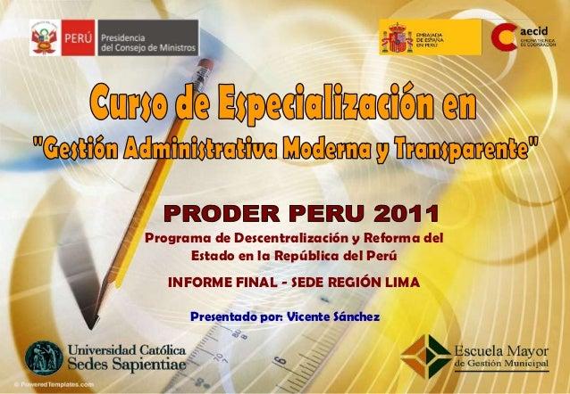 Programa de Descentralización y Reforma del      Estado en la República del Perú   INFORME FINAL - SEDE REGIÓN LIMA      P...