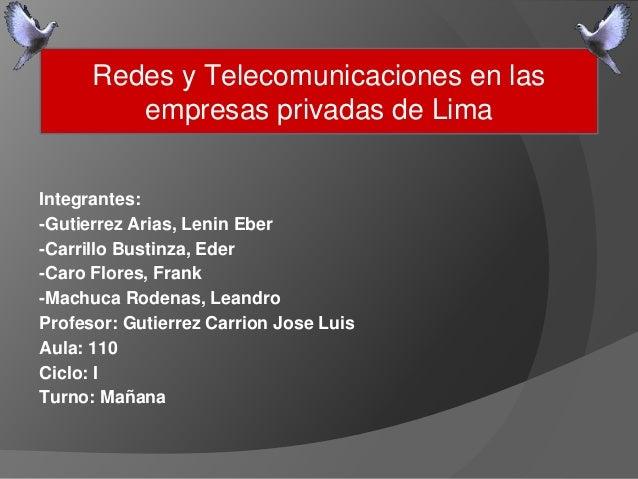 Integrantes: -Gutierrez Arias, Lenin Eber -Carrillo Bustinza, Eder -Caro Flores, Frank -Machuca Rodenas, Leandro Profesor:...