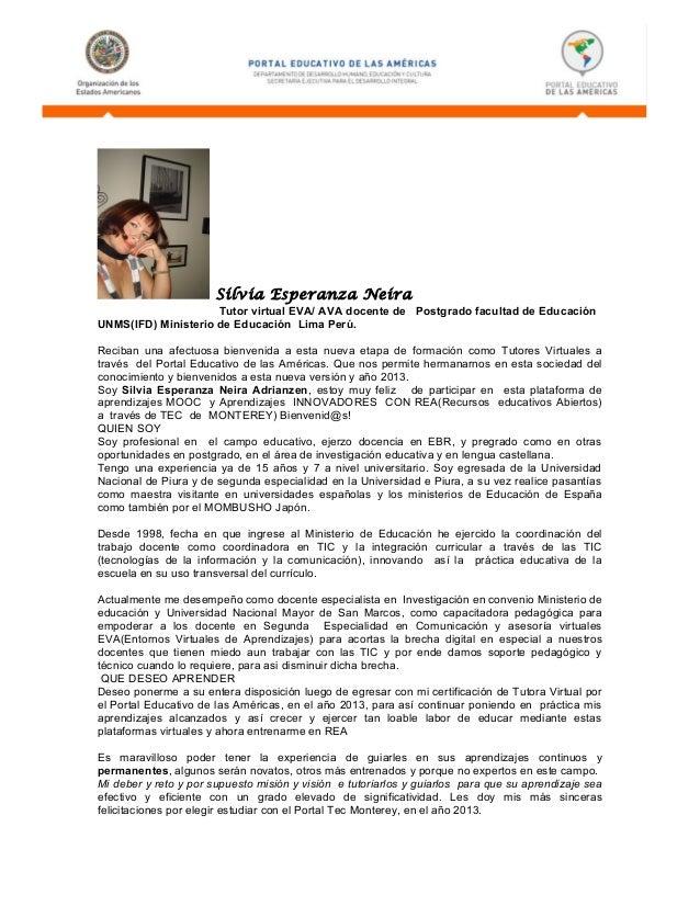 Silvia Esperanza Neira Tutor virtual EVA/ AVA docente de Postgrado facultad de Educación UNMS(IFD) Ministerio de Educación...