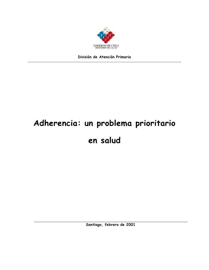 División de Atención PrimariaAdherencia: un problema prioritario               en salud              Santiago, febrero de ...
