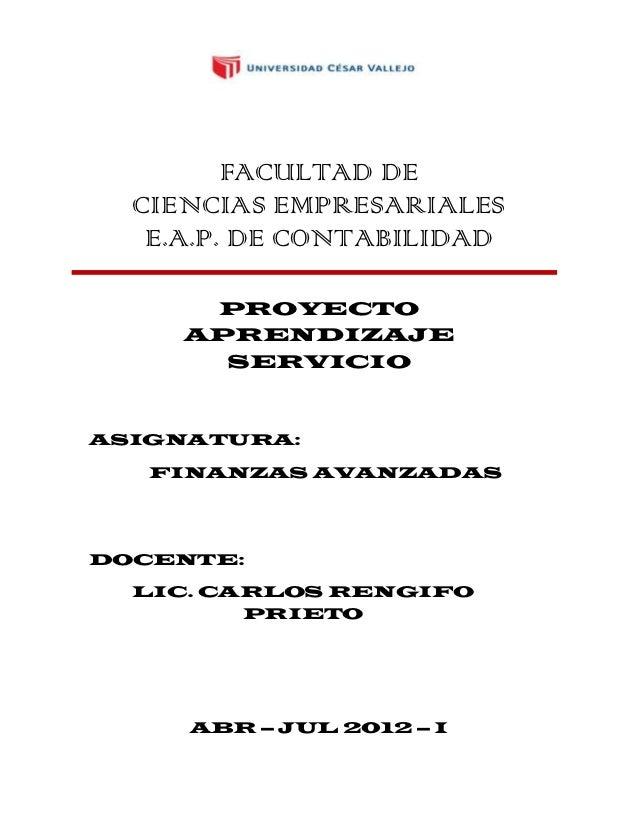 FACULTAD DE  CIENCIAS EMPRESARIALES   E.A.P. DE CONTABILIDAD      PROYECTO     APRENDIZAJE       SERVICIOASIGNATURA:   FIN...
