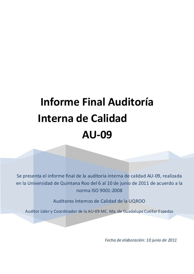 Informe Final Auditoría Interna de Calidad AU-09  Se presenta el informe final de la auditoría interna de calidad AU-09, r...