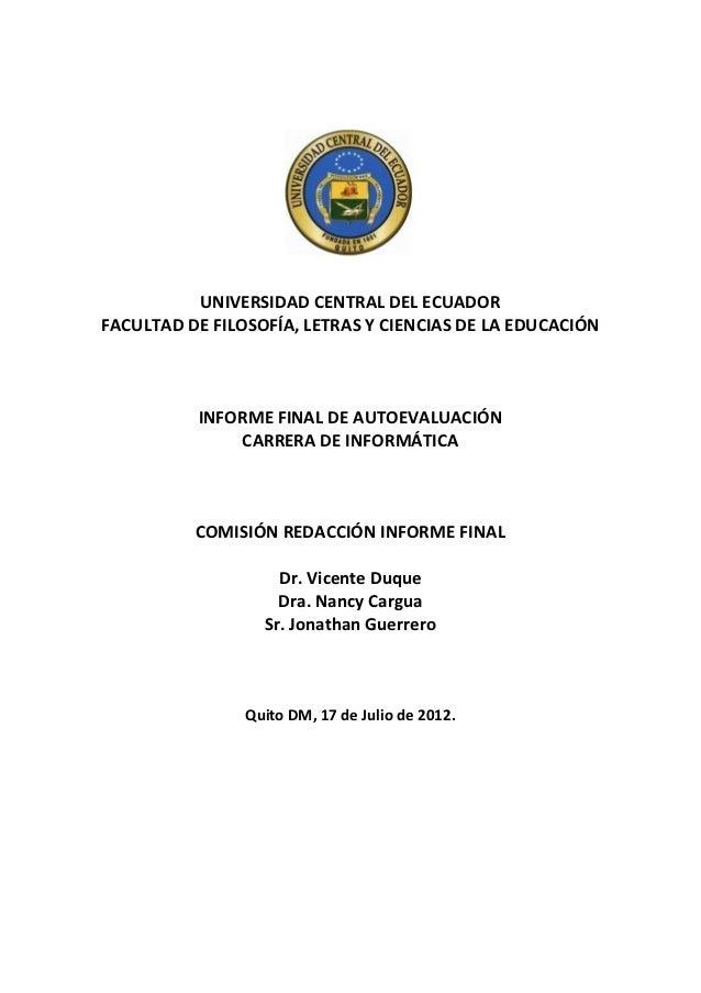 UNIVERSIDAD CENTRAL DEL ECUADORFACULTAD DE FILOSOFÍA, LETRAS Y CIENCIAS DE LA EDUCACIÓN          INFORME FINAL DE AUTOEVAL...