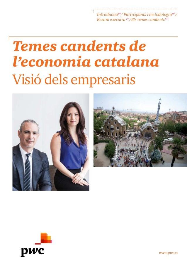 www.pwc.es Temes candents de l'economia catalana Visió dels empresaris Introduccióp4 / Participants i metodologiap6 / Resu...
