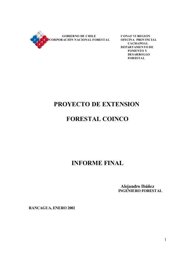 GOBIERNO DE CHILE CONAF VI REGION CORPORACIÓN NACIONAL FORESTAL OFICINA PROVINCIAL CACHAPOAL DEPARTAMENTO DE FOMENTO Y DES...