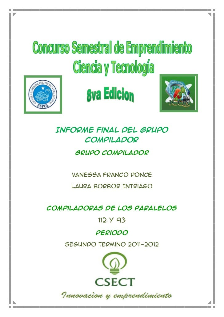 Informe Final del Grupo         Compilador      Grupo Compilador     Vanessa Franco Ponce     Laura Borbor IntriagoCompila...