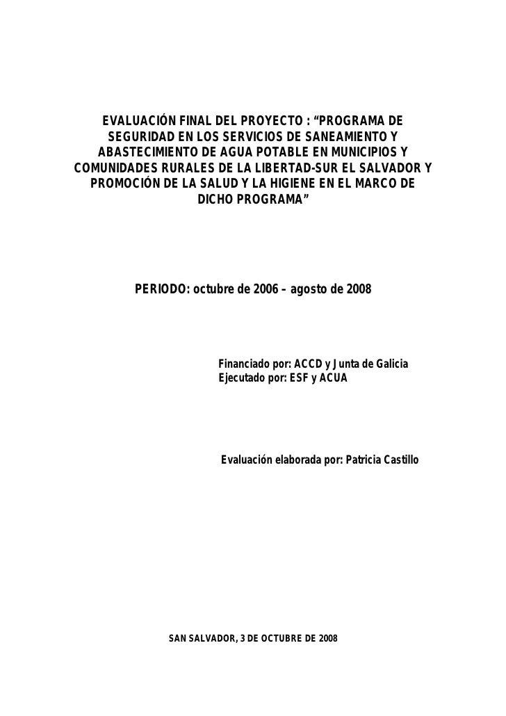 """EVALUACIÓN FINAL DEL PROYECTO : """"PROGRAMA DE      SEGURIDAD EN LOS SERVICIOS DE SANEAMIENTO Y    ABASTECIMIENTO DE AGUA PO..."""