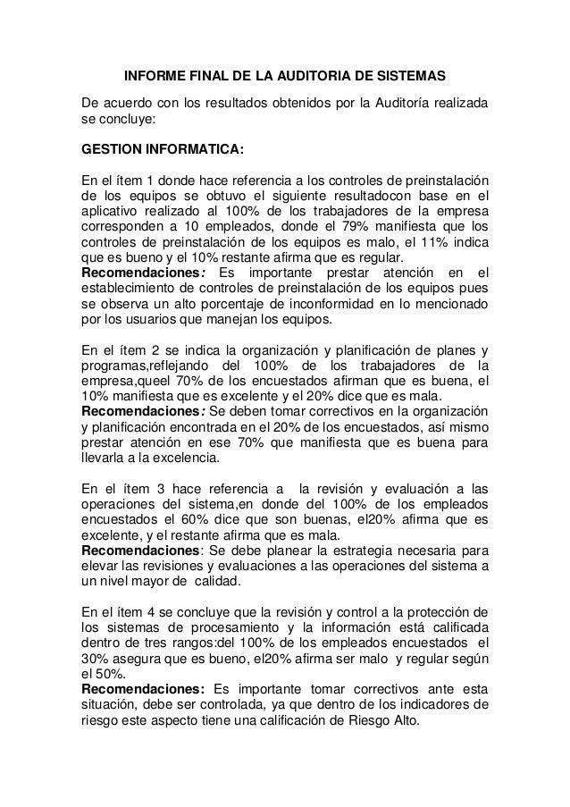 INFORME FINAL DE LA AUDITORIA DE SISTEMASDe acuerdo con los resultados obtenidos por la Auditoría realizadase concluye:GES...
