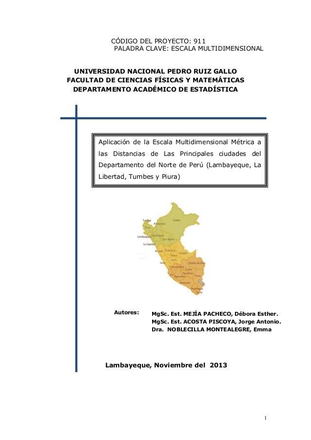 1 CÓDIGO DEL PROYECTO: 911 PALADRA CLAVE: ESCALA MULTIDIMENSIONAL UNIVERSIDAD NACIONAL PEDRO RUIZ GALLO FACULTAD DE CIENCI...