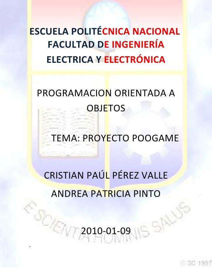 ESCUELA POLITÉCNICA NACIONAL    FACULTAD DE INGENIERÍA    ELECTRICA Y ELECTRÓNICA       PROGRAMACION ORIENTADA A          ...