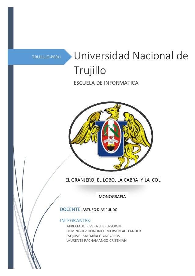 TRUJILLO-PERU Universidad Nacional de Trujillo ESCUELA DE INFORMATICA INTEGRANTES: APRECIADO RIVERA JHEFERSOWN DOMINGUEZ H...