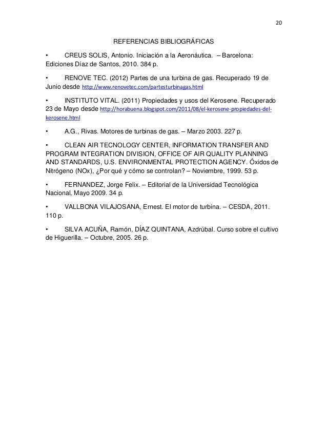 20  REFERENCIAS BIBLIOGRÁFICAS • CREUS SOLIS, Antonio. Iniciación a la Aeronáutica. – Barcelona: Ediciones Díaz de Santos,...