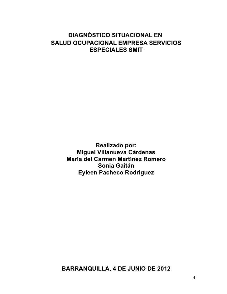 DIAGNÓSTICO SITUACIONAL ENSALUD OCUPACIONAL EMPRESA SERVICIOS          ESPECIALES SMIT              Realizado por:       M...