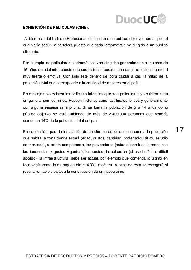 ESTRATEGIA DE PRODUCTOS Y PRECIOS – DOCENTE PATRICIO ROMERO 17 EXHIBICIÓN DE PELÍCULAS (CINE). A diferencia del Instituto ...