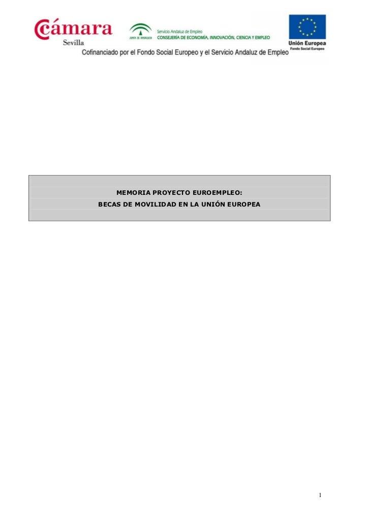 MEMORIA PROYECTO EUROEMPLEO:BECAS DE MOVILIDAD EN LA UNIÓN EUROPEA                                         1
