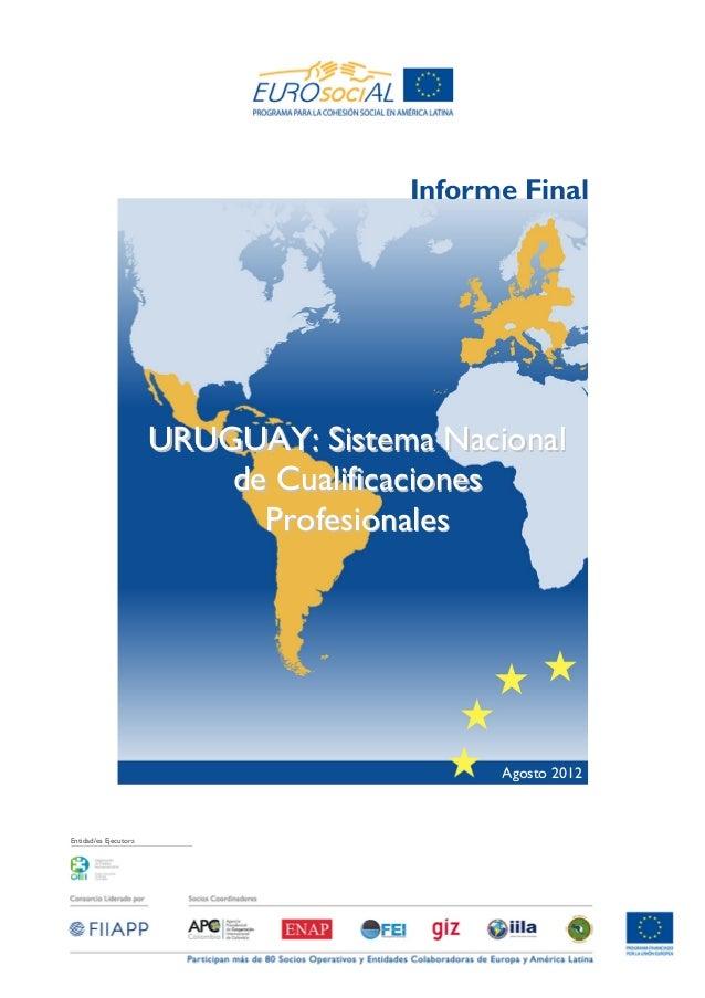 Entidad/es Ejecutora Agosto 2012 UURRUUGGUUAAYY:: SSiisstteemmaa NNaacciioonnaall ddee CCuuaalliiffiiccaacciioonneess PPrr...