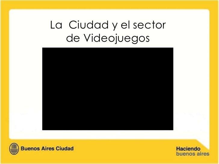 La  Ciudad y el sector de Videojuegos