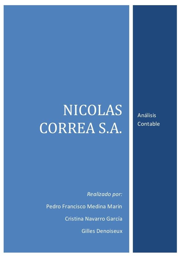 NICOLAS CORREA S.A. Realizado por: Pedro Francisco Medina Marin Cristina Navarro García Gilles Denoiseux Análisis Contable