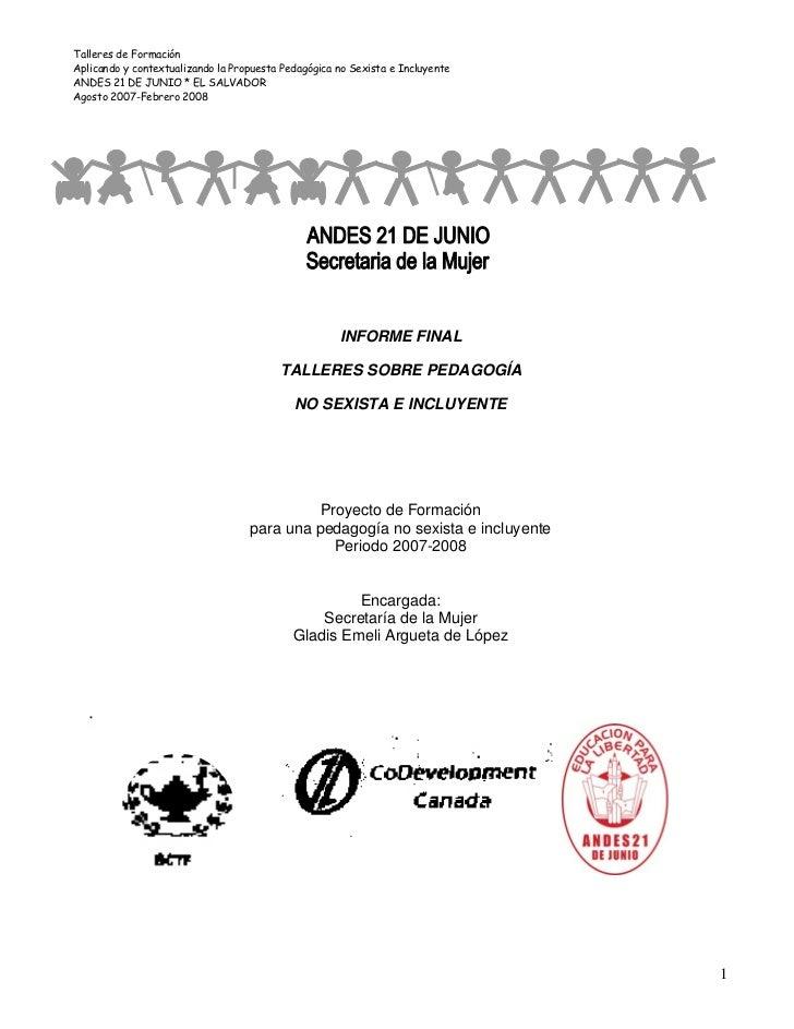 Talleres de FormaciónAplicando y contextualizando la Propuesta Pedagógica no Sexista e IncluyenteANDES 21 DE JUNIO * EL SA...