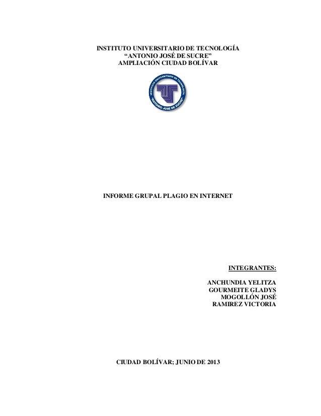 """INSTITUTO UNIVERSITARIO DE TECNOLOGÍA""""ANTONIO JOSÉ DE SUCRE""""AMPLIACIÓN CIUDAD BOLÍVARINFORME GRUPAL PLAGIO EN INTERNETINTE..."""