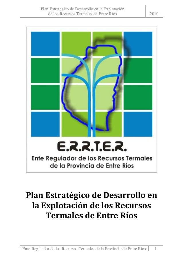 Plan Estratégico de Desarrollo en la Explotación              de los Recursos Termales de Entre Ríos                    20...