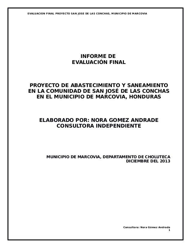 EVALUACION FINAL PROYECTO SAN JOSE DE LAS CONCHAS, MUNICIPIO DE MARCOVIA INFORME DE EVALUACIÓN FINAL PROYECTO DE ABASTECIM...