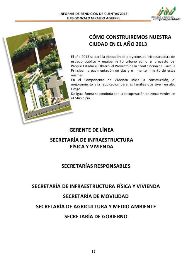 INFORME DE RENDICIÓN DE CUENTAS 2012              LUIS GONZALO GIRALDO AGUIRRE                           CÓMO CONSTRUIREMO...