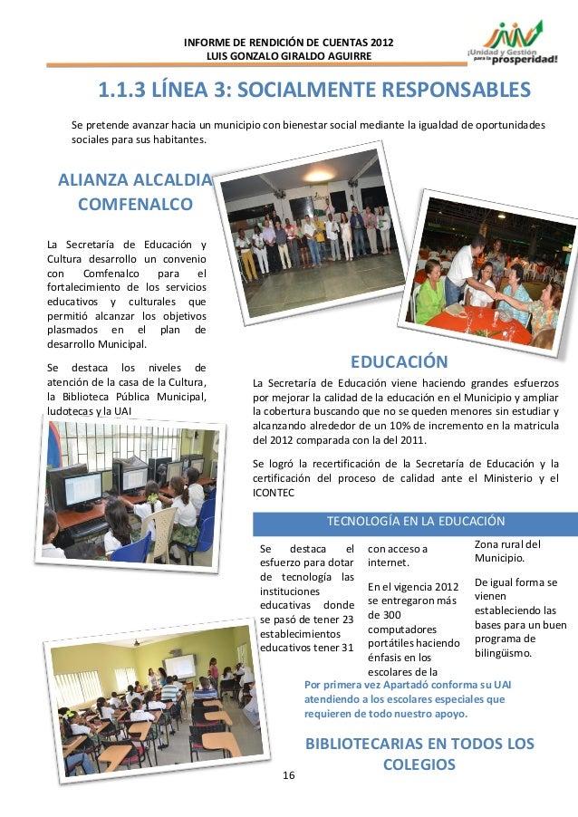 INFORME DE RENDICIÓN DE CUENTAS 2012                                 LUIS GONZALO GIRALDO AGUIRRE          1.1.3 LÍNEA 3: ...